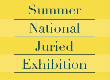 Summer National Juried Exhibition