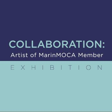 """Collaboration"" Artists of MarinMOCA Show"