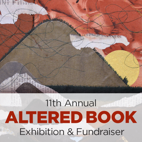 11th Annual Altered Book Exhibit & Fundraiser