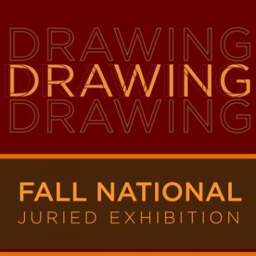 Fall National Juried Exhibition: Drawing