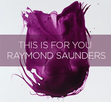 This Is For You Raymond Saunders