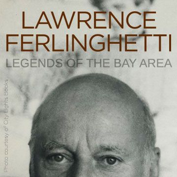 Legends of the Bay Area: Lawrence Ferlinghetti
