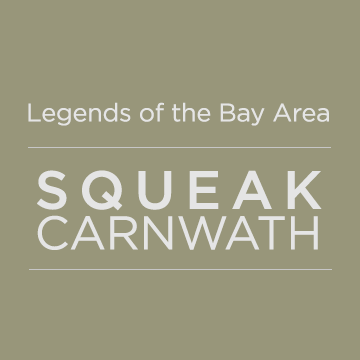 Legends of the Bay Area: Squeak Carnwath