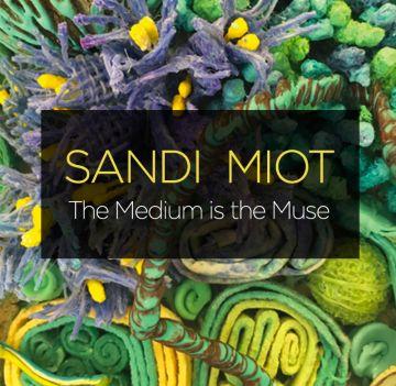 Sandi Miot: The Medium is the Muse