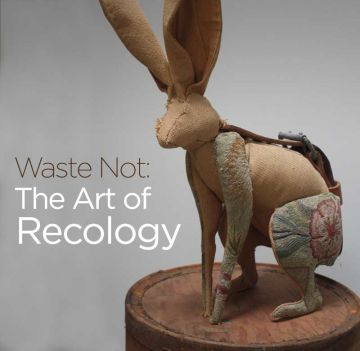 Waste Not: The Art of Recology