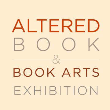 Main Galleries: The 6th Annual Altered Book/Book Arts Exhibition & Fundraiser