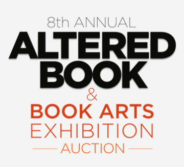 8th Annual Altered Book & Book Arts Exhibition Our Largest Fundraiser of the Year!