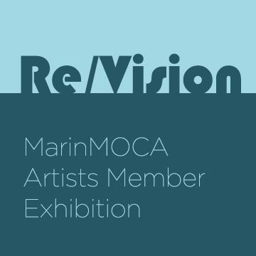 "MarinMOCA Member Show ""Re/Vision"""