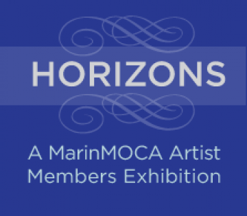 HORIZONS: A MarinMOCA Artist Members Exhibition